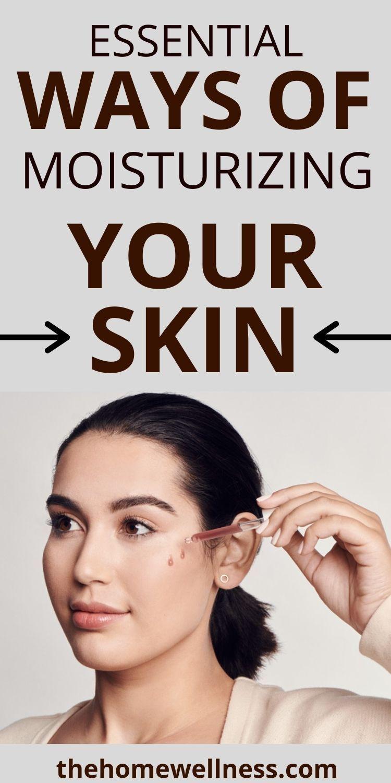 Essential ways of Moisturizing your skin