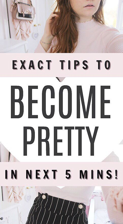 Exact tips to be pretty overnight, how to be pretty beauty tips