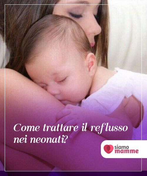 Reflusso nei neonati: come riconoscere se è patologico