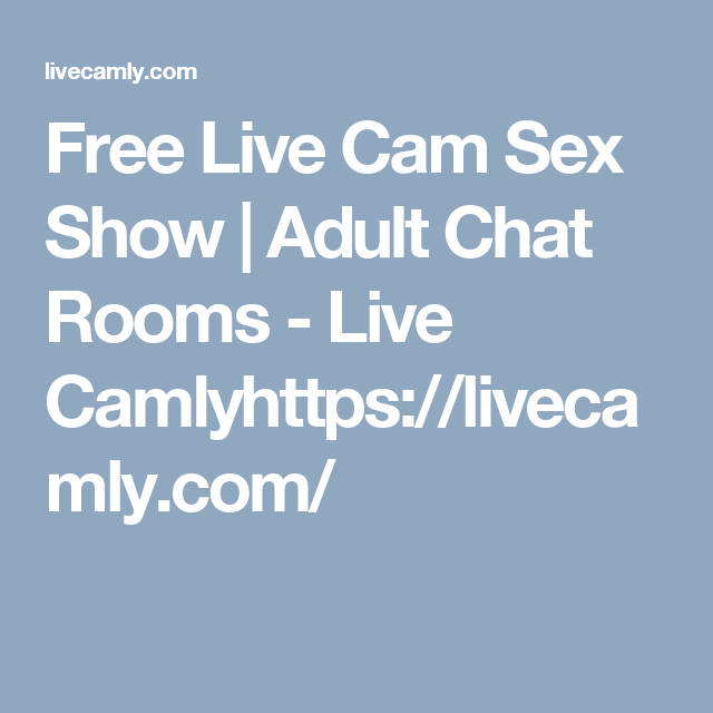 Free Live Cam Sex Show | Adult Chat Rooms   Live Camlyhttps://livecamly
