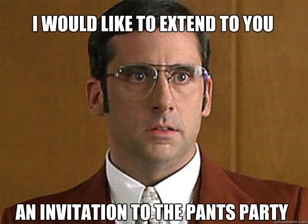 an invitation to the pants party I would like to extend to you – Invitation to the Pants Party