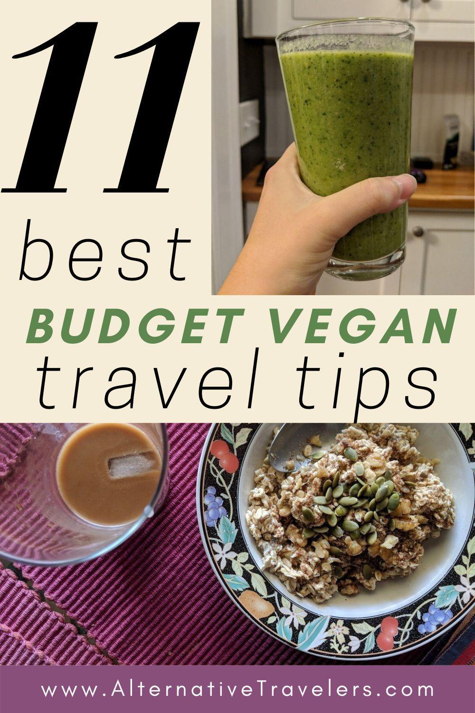 11 Budget Vegan Travel Tips For A Tasty Trip Alternative Travelers In 2020 Vegan Travel Vegan Restaurants Vegan Recipes Easy