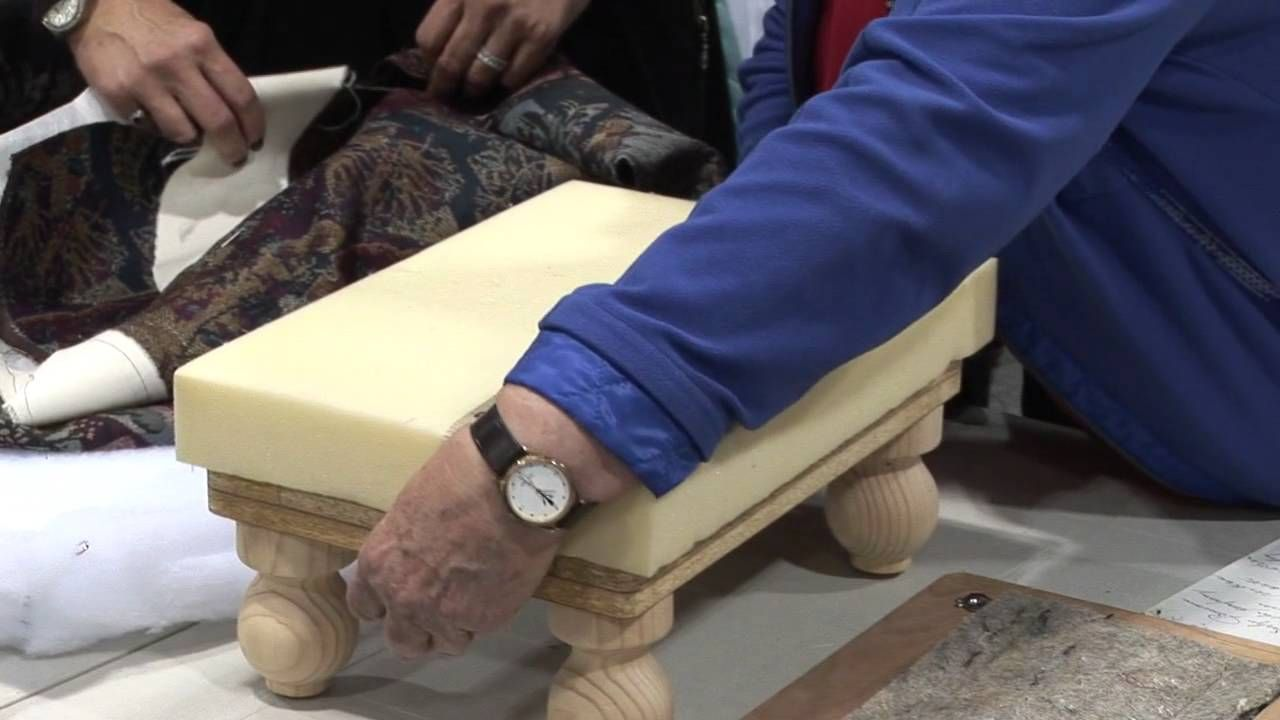 Upholster A Footstool Lesson With Evelyn Bouma Youtube Upholstery Foam Upholstery Diy Footstool