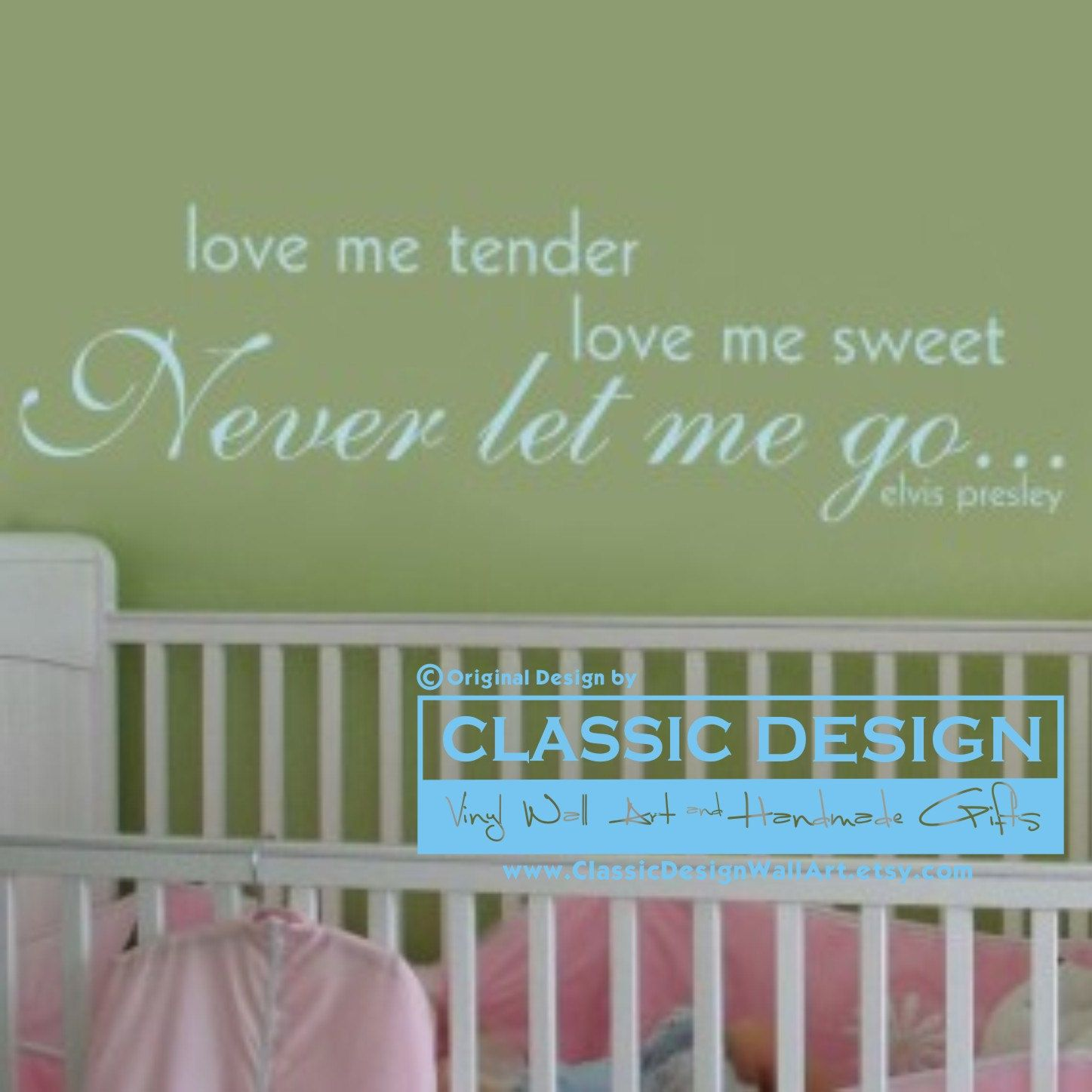Vinyl Wall Decal - Love Me TENDER, Love Me Sweet, NEVER Let