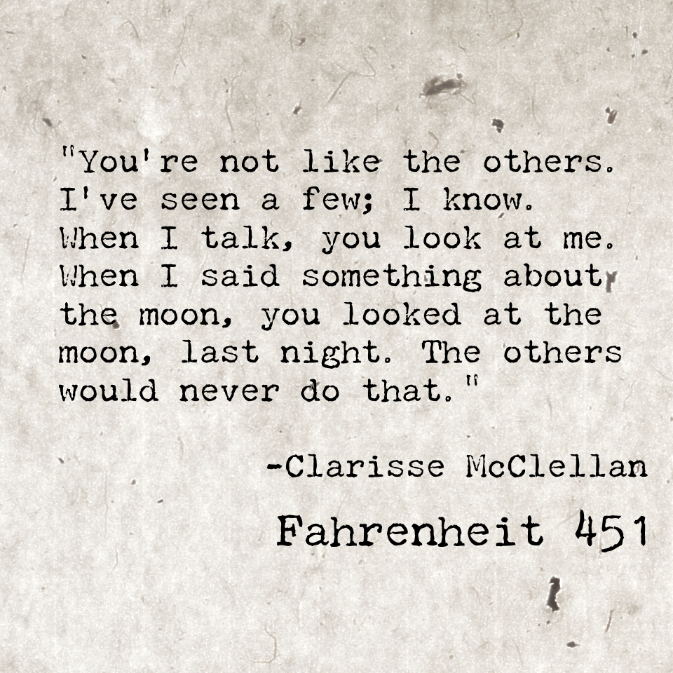 Clarisse McClellan, Fahrenheit 451. This In Itself Is A