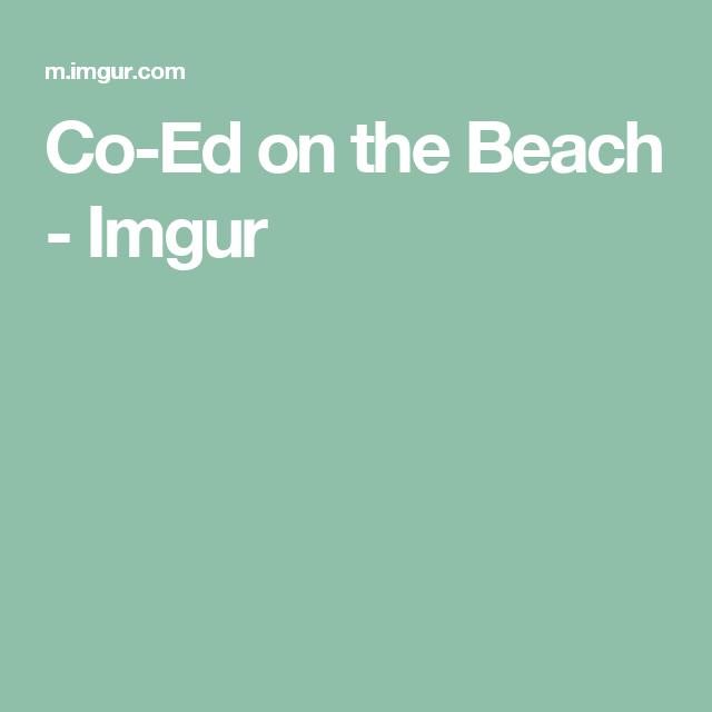 Co-Ed on the Beach - Imgur