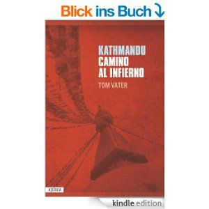 quiero este #libro!!! Kathmandu, camino al infierno #katmandu #nepal