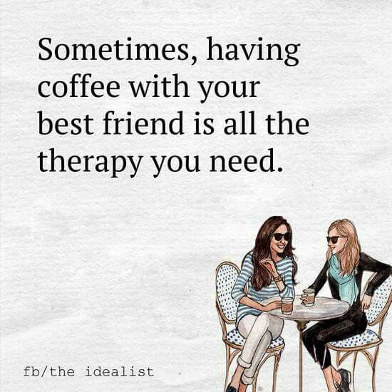 Sometimes you need a coffee with your best friend