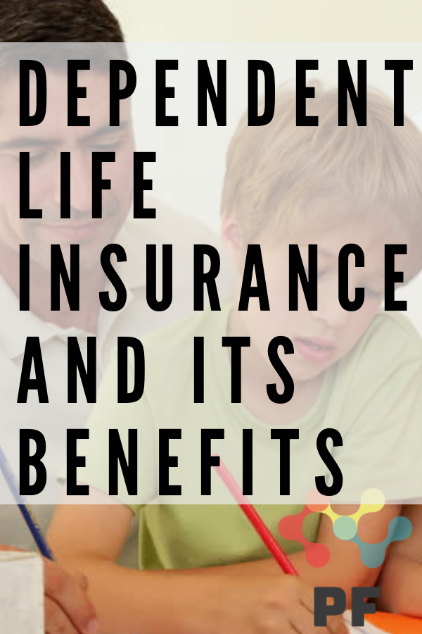 What Is Dependent Life Insurance And Its Benefits With Images