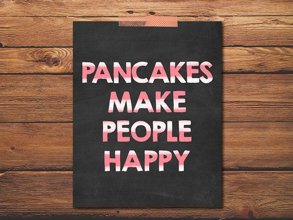 Pancakes Make People Happy! Pancake art, Kitchen prints