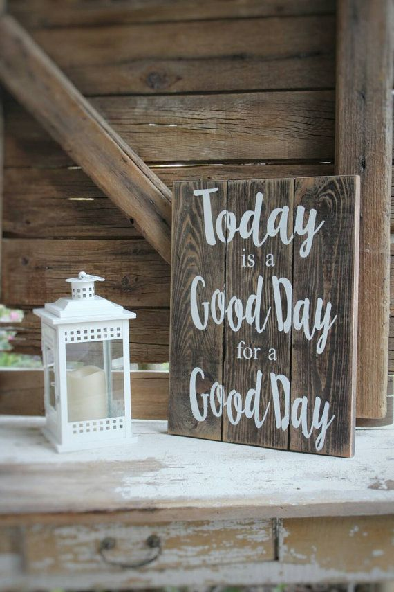 Today Is A Good Day For Inspirational Quote Sign Rustic Wood