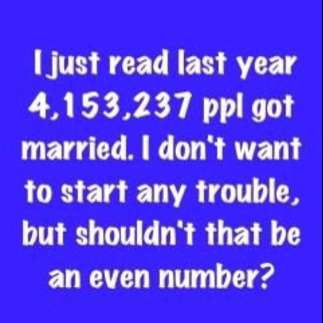 Good point...ha!