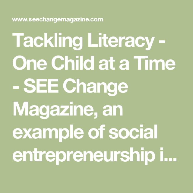 tackling literacy one child at a time see change magazine an