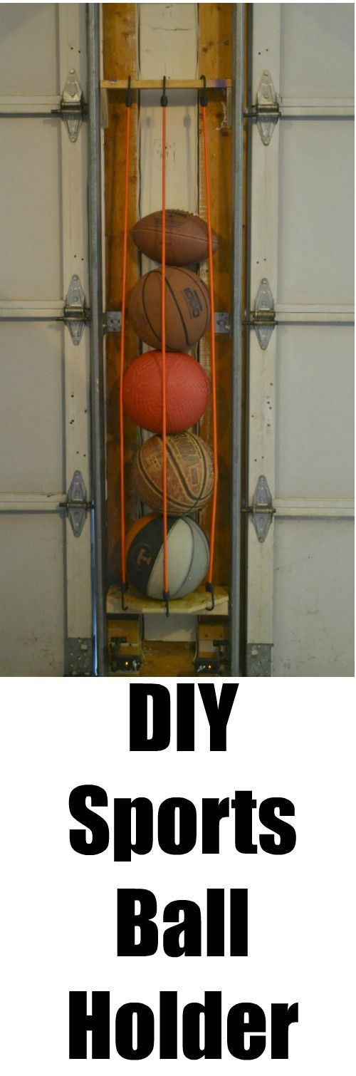 Organize Your Garage By Using The E Between Doors To Make A Diy Sports Ball Holder