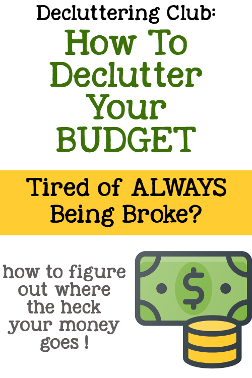 Decluttering Your Budget How To Figure Out Where Your Money Goes Decluttering Your Life Budgeting Budgeting Tips Declutter
