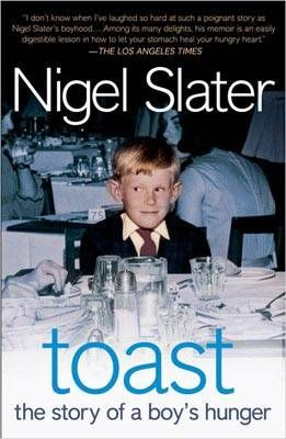 Nigel Slater - Toast.  A wry, honest memoir about his family life and the food that sustained it.