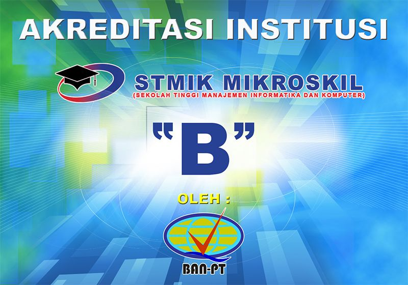 Selamat Dan Sukses Atas Diraihnya Akreditasi Institusi Stmik Mikroskil Dengan Predikat B Dari Ban Pt Badan Akreditasi N Pendidikan Tinggi Pendidikan Sekolah
