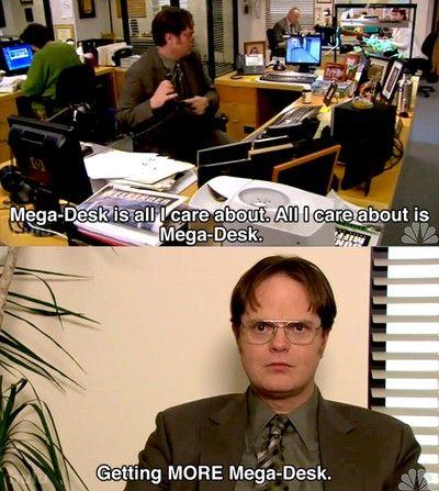 Getting MORE Mega-Desk.