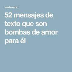 52 mensajes de texto que son bombas de amor para él