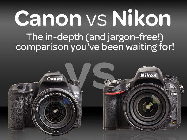 Canon Vs Nikon The DSLR Comparison Youve Been Waiting