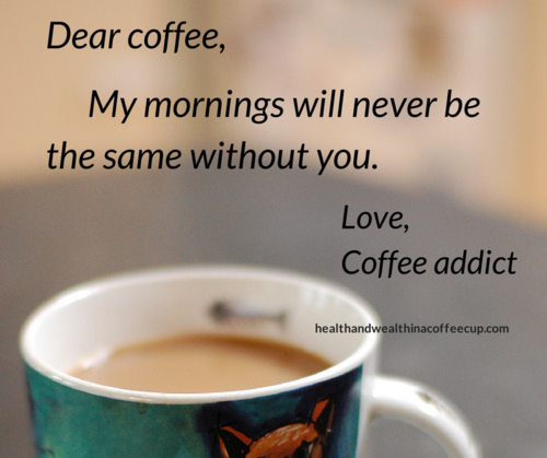 Coffee Time Dear Coffee My Mornings Will Never Be The Same Without You In 2019 Coffee Coffee Humor Coffee Love