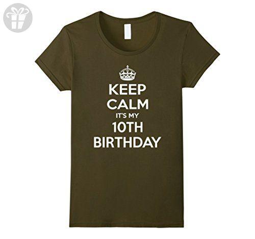 Women's Keep Calm It's My 10th Birthday Gift Idea T Shirt XL Olive - Birthday shirts (*Amazon Partner-Link)