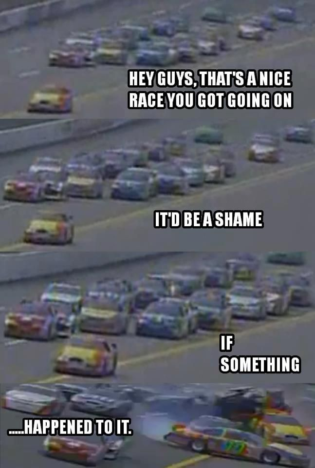 Messed Up Nascar Memes Nascar Racing Funny Sports Pictures