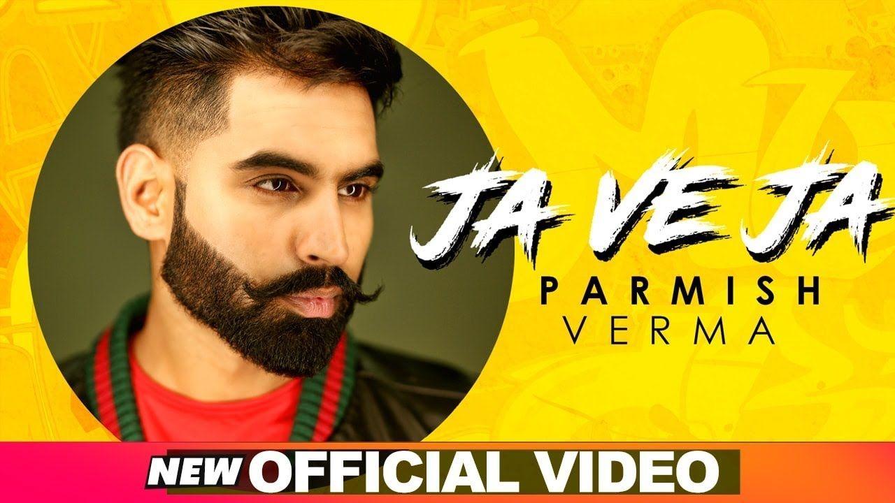 Parmish Verma Ja Ve Ja Official Video New Songs 2019 Speed Records Songs Mp3 Song Download Lyrics