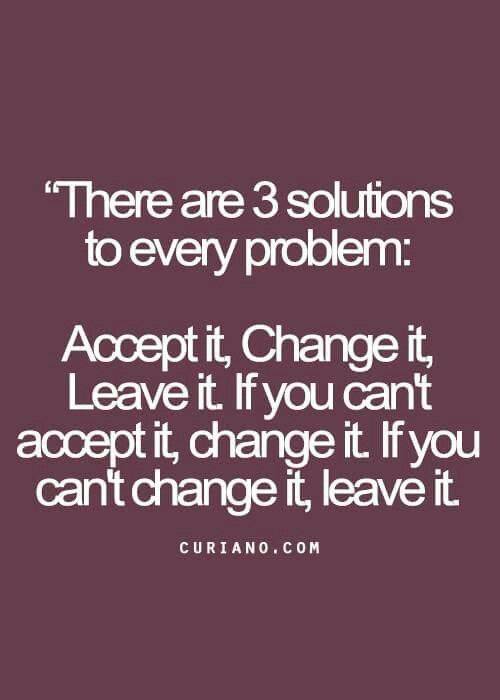 There Are 3 Solutions To Every Problem Simple Reminders Life
