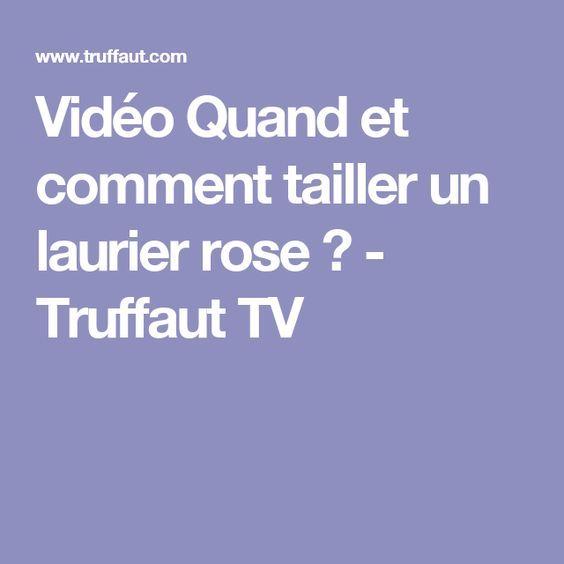 vidéo quand et comment tailler un laurier rose ? - truffaut tv