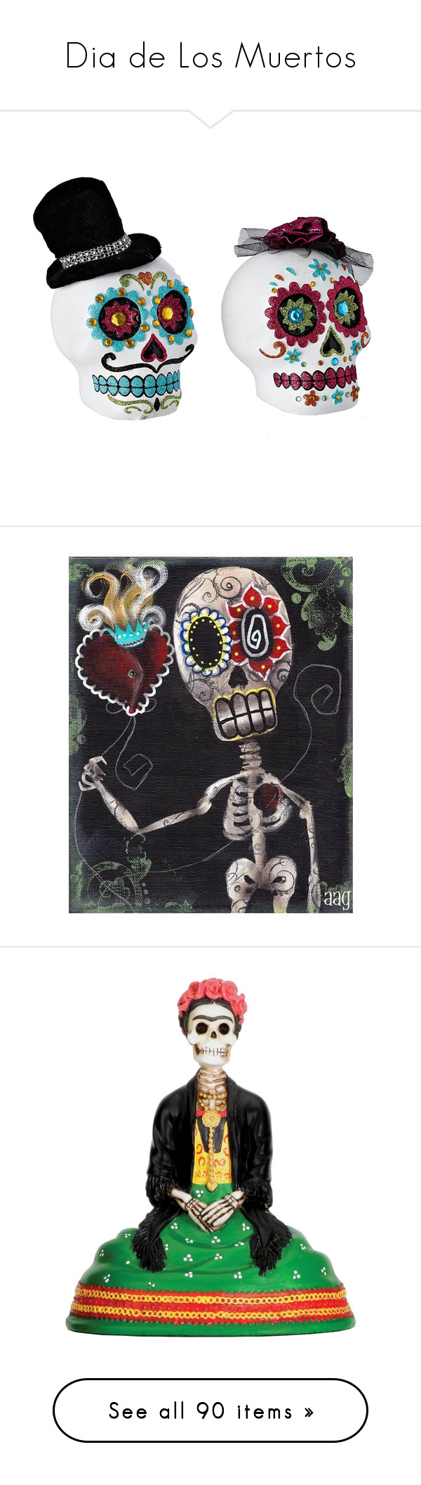 Dia De Los Muertos By Editor Collector Liked On Polyvore