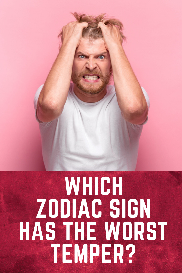Which Zodiac Sign Has The Worst Temper? | must read | Bad temper