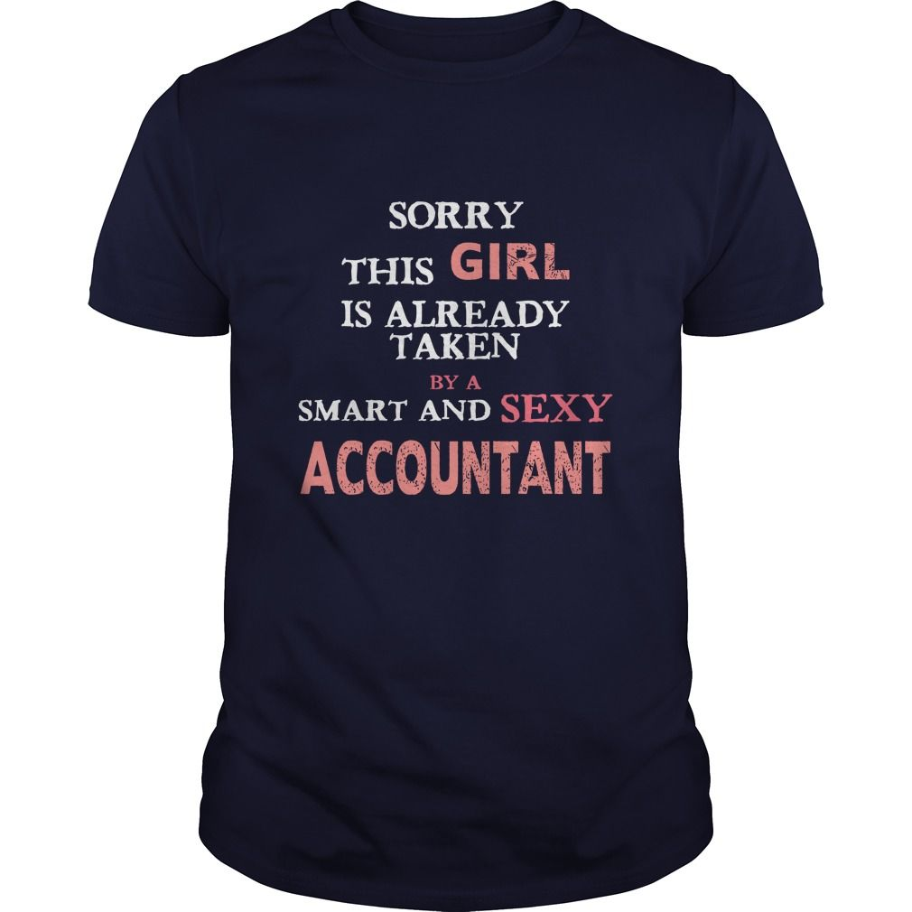 Accountant Sorry this girl is already taken by a smart and sexy Accountant T-Shirts, Hoodies. Get It Now ==► https://www.sunfrog.com/Jobs/Accountant-Sorry-this-girl-is-already-taken-by-a-smart-and-sexy-Accountant-T-shirt-Navy-Blue-Guys.html?id=41382
