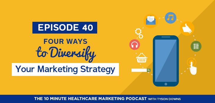 Episode 40: Four Ways a Doctor Can Diversify Their Online #Marketing Strategy
