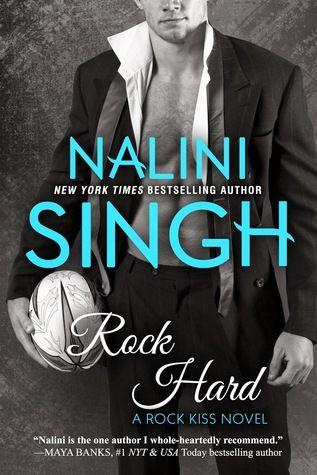 ROCK HARD (ROCK KISS, BOOK #2) BY NALINI SINGH: BOOK REVIEW |