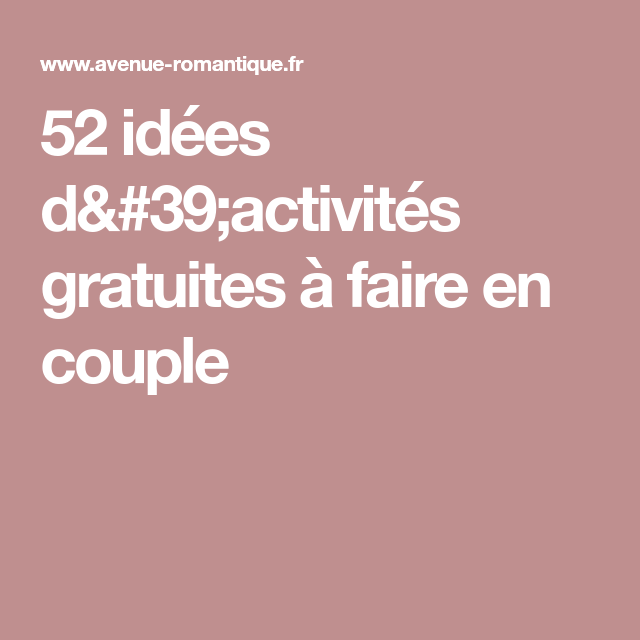 52 idées d'activités gratuites à faire en couple   Couple, Activité, Sms romantique