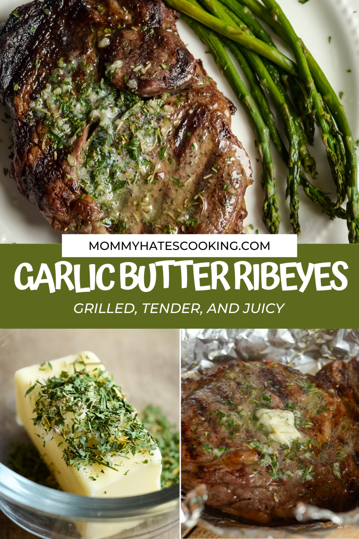 How to Make Garlic Butter Ribeyes on the Grill - Mommy Hates Cooking