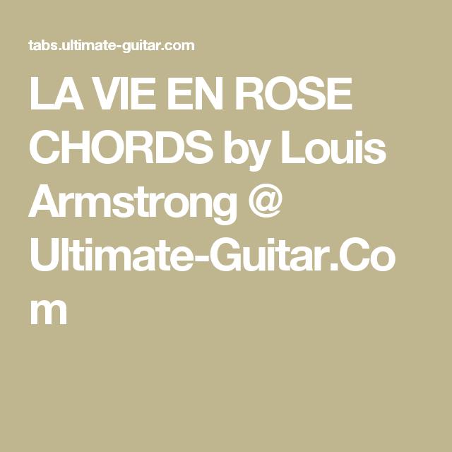 LA VIE EN ROSE CHORDS by Louis Armstrong @ Ultimate-Guitar.Com ...