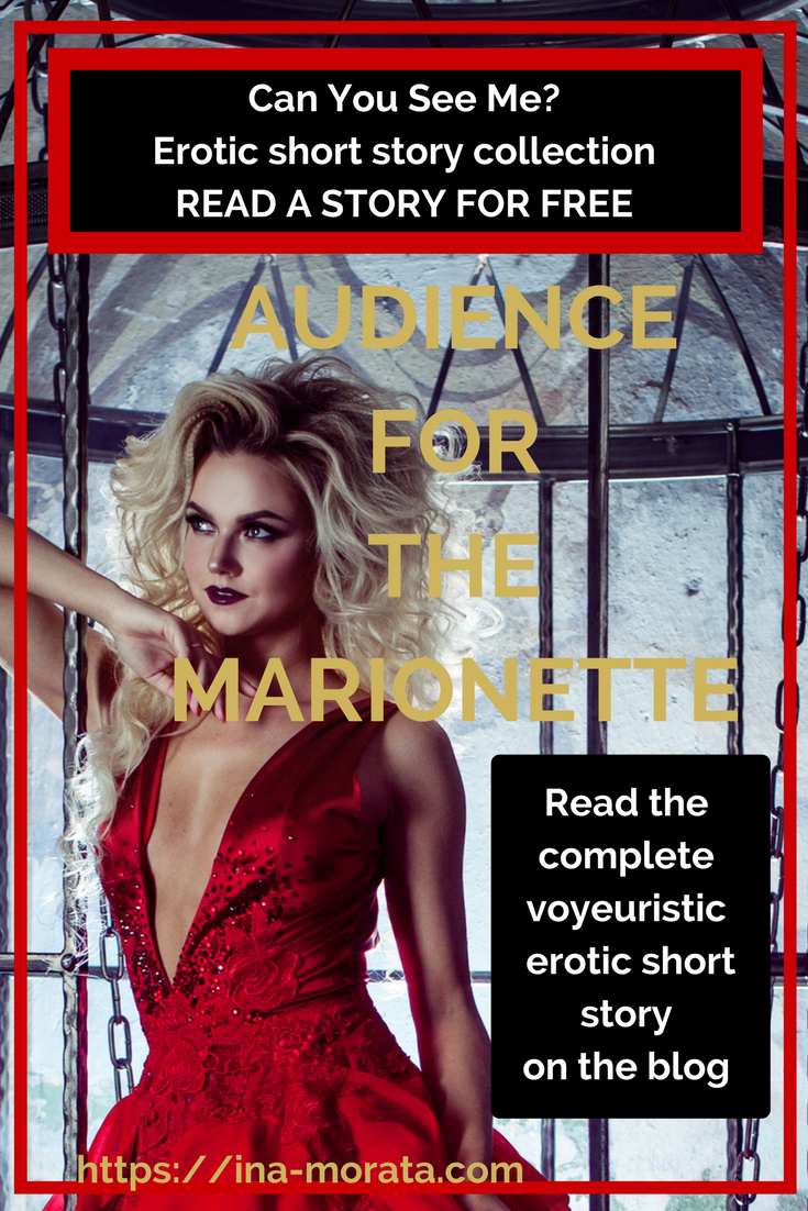 Read An Extract From Ina Moratas Erotic Short Story Collection On Voyeurism Can You See Me This Dark Erotica Has Been Serialized On Her Blog Read For