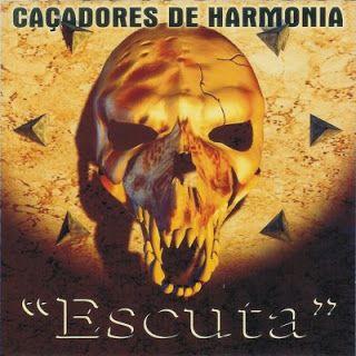 Caçadores de Harmonia - Escuta 1999 Download - BAIXE RAP NACIONAL