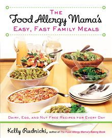 The food allergy mamas easy fast family meals dairy egg and booktopia has food allergy mamas easy fast family meals dairy egg and nut free recipes for every day by kelly rudnicki buy a discounted paperback of forumfinder Images