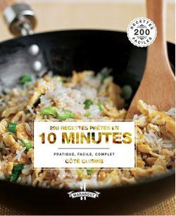 200 RECETTES PRETES EN 10 MINUTES - Auteur : Collectif ...