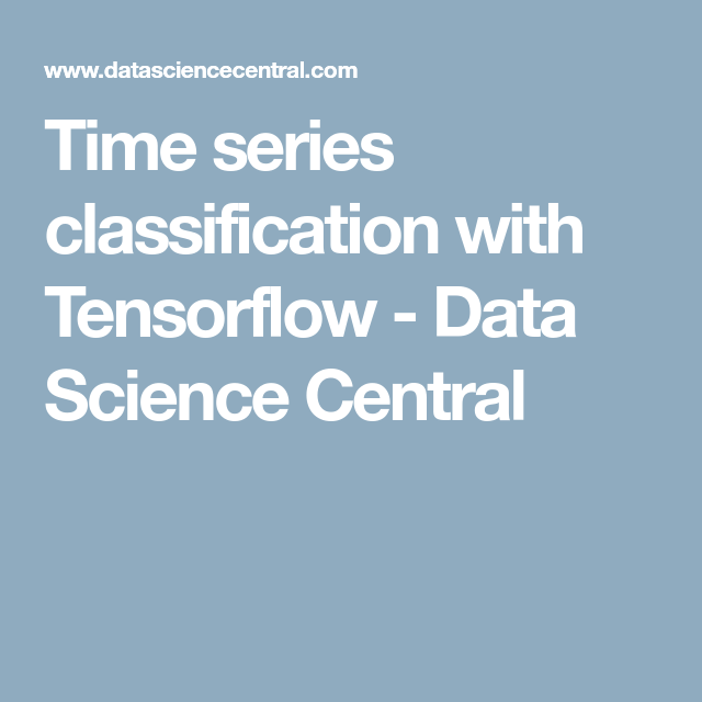 Time series classification with Tensorflow - Data Science