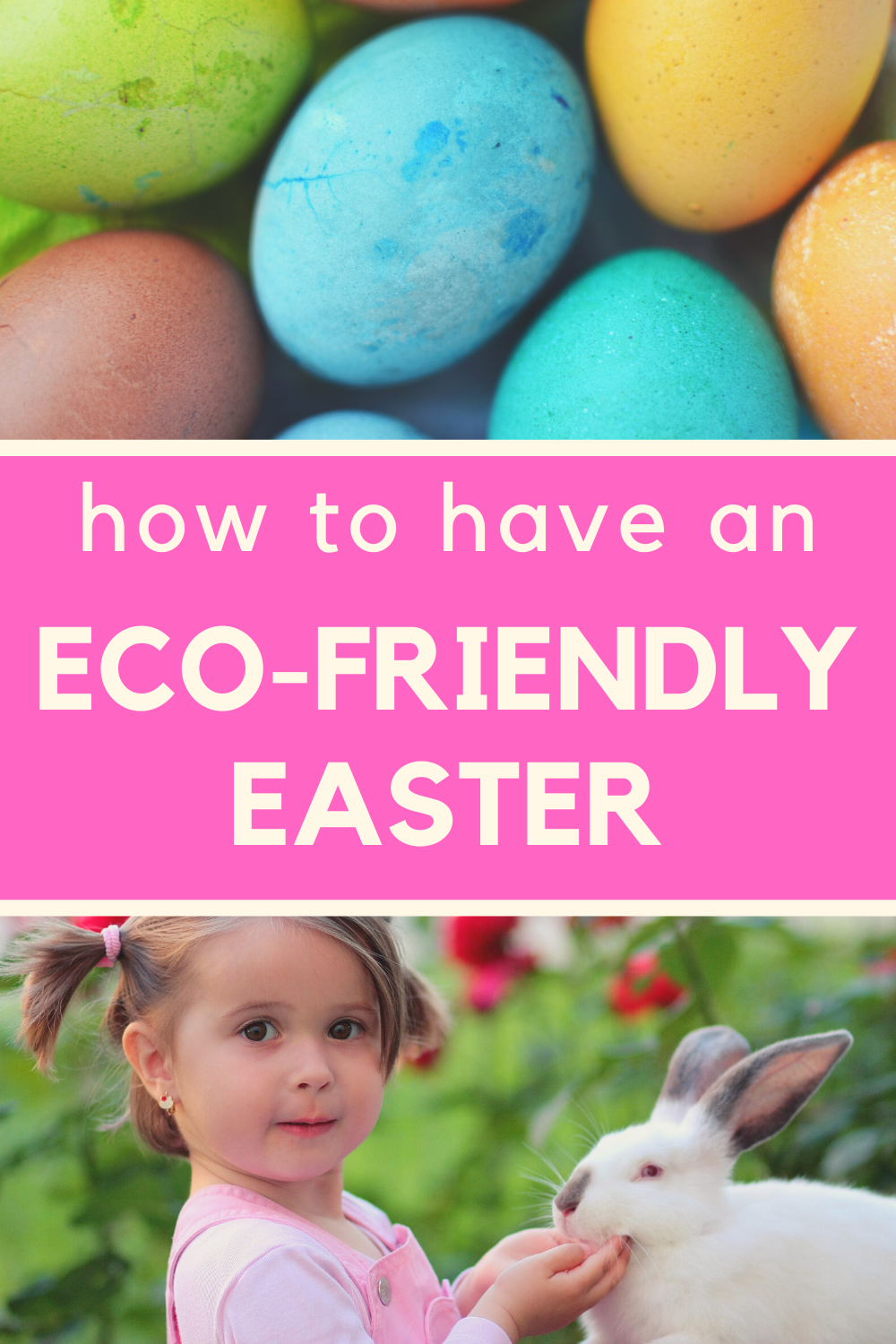 10 Ways To Have An Eco Friendly Easter In 2020 Eco Friendly