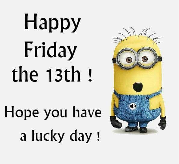 Happy Friday The 13th Minions Pinterest Minions Minions