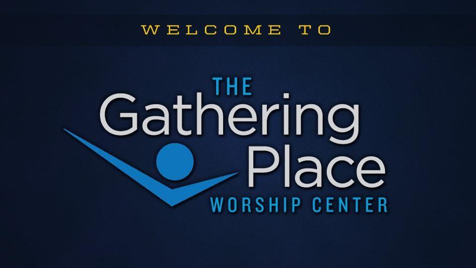 The gathering place worship center address1701 s