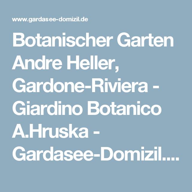 Botanischer Garten Andre Heller Gardone Riviera Giardino Botanico A Hruska Gardasee Domizil De Botanischer Garten Gardasee Garten