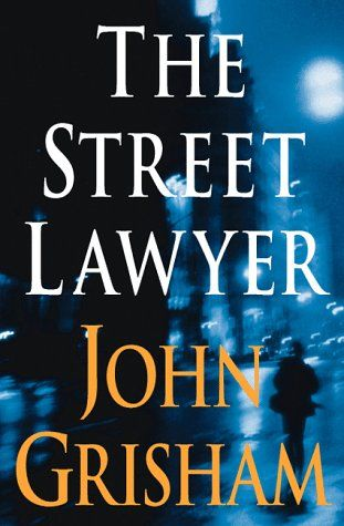 The Street Lawyer Just Finished This One Last Week June 7 John