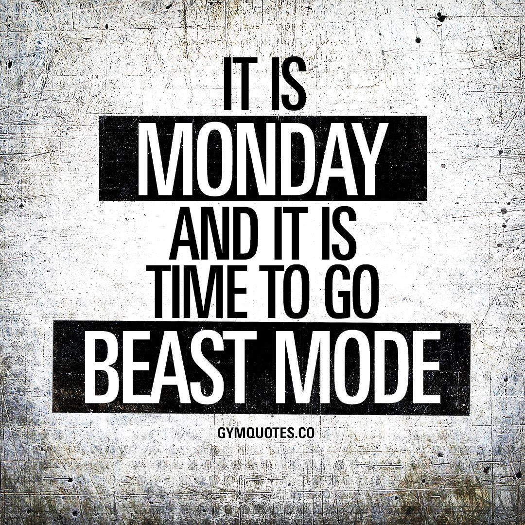 It is monday and time to go beast mode always