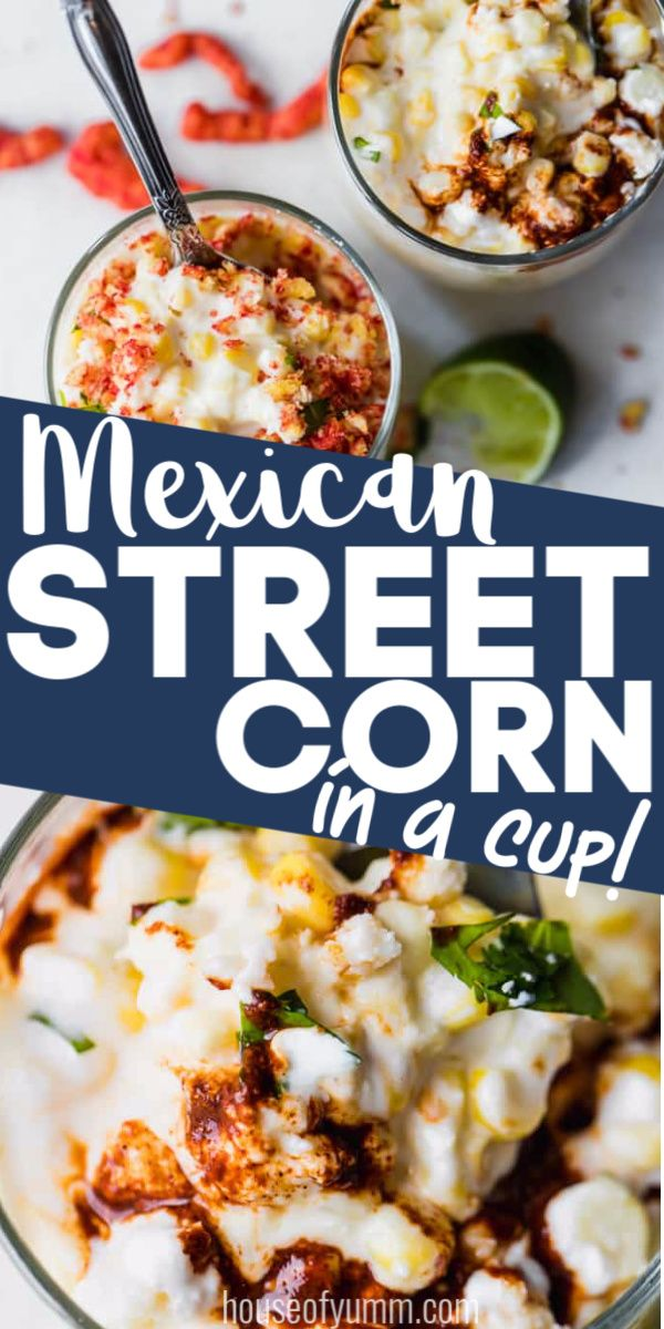 My Favorite!! Mexican Street Corn in a Cup